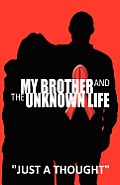 My Brother and the Unknown Life