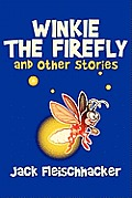 Winkie the Firefly and Other Stories