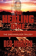 The Healing One: Book One of the Dreamwalker Trilogy