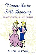 Cinderella Is Still Dancing: 8 Choices That Can Improve Your Life
