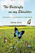 The Butterfly on My Shoulder: A Grief Journey of Love and Growth to Inspire Healing