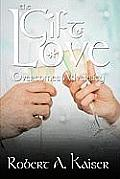 The Gift of Love: Overcomes Adversity