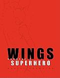 Wings: Chapter 2 Superhero
