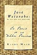 Jose Watanabe: El Ojo Que Nos Descubre: La Poesia de Un Nikkei Peruano