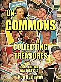 Un-Commons: Collecting Treasures 1950's Edition with 1948 & 49