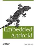 Embedded Android Porting Extending & Customizing