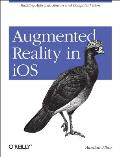 Augmented Reality in IOS: Building Apps with Sensors and Computer Vision