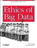 Ethics of Big Data: Balancing Risk and Innovation Cover