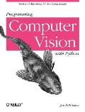 Programming Computer Vision with Python Techniques & Libraries for Imaging & Retrieving Information