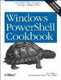Windows PowerShell Cookbook 3rd Edition The Complete Guide to Scripting Microsofts Command Shell
