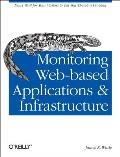 Monitoring Web-Based Applications and Infrastructure