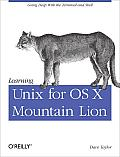 Learning Unix for OS X Mountain Lion: Using Unix and Linux Tools at the Command Line