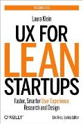 UX for Lean Startups: Faster, Smarter User Experience Research and Design Cover