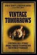 Vintage Tomorrows: A Historian and a Futurist Journey Through Steampunk Into the Future of Technology Cover