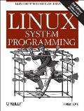 Linux System Programming 2nd Edition