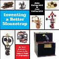 Inventing a Better Mousetrap: 200 Years of American History in the Amazing World of Patent Models