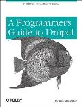 Programmers Guide to Drupal 1st Edition