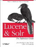 Lucene and Solr: The Definitive Guide: The Comprehensive Guide to Lucene and Solr for Realtime Big Data