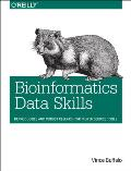 Bioinformatics Data Skills Reproducible & Robust Research with Open Source Tools