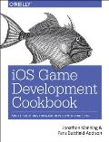 iOS Game Development Cookbook 1st Edition