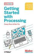 Getting Started with Processing 1st Edition