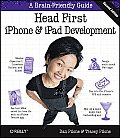 Head First Iphone and Ipad Development: A Learner's Guide to Creating Objective-C Applications for the Iphone and Ipad (Head First)