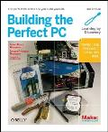 Building the Perfect PC 3rd Edition