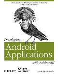 Developing Android Applications with Adobe AIR (Adobe Developer Library)