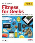 Fitness for Geeks: Real Science, Great Nutrition, and Good Health Cover