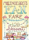 120 Dessert Recipe Favorites Mary Engelbreits Fan Fare Cookbook