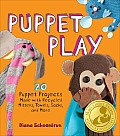 Puppet Play: 20 Puppet Projects Made with Recycled Mittens, Towels, Socks, and More Cover