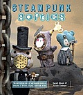 Steampunk Softies: Scientifically Minded Dolls from a Past That Never Was