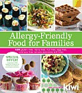 Allergy-Friendly Food for Families: 120 Gluten-Free, Dairy-Free, Nut-Free, Egg-Free, and Soy-Free Recipes Everyone Will Enjoy Cover