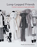 Long Legged Friends Crochet Creatures to Create & Cuddle