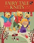Fairy Tale Knits 20 Enchanting Characters to Make
