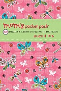Mom's Pocket Posh: 100 Puzzles & Games to Play with Your Kids Ages 4 to 6
