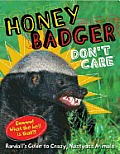 Honey Badger Don't Care: Randall's Guide to Crazy Nastyass Animals Cover