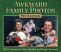Awkward Family Photos Pet Edition 2013 Day-To-Day Calendar