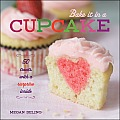 Bake It in a Cupcake: 50 Treats with a Surprise Inside Cover