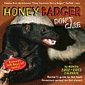 Honey Badger Don't Care 2013 Wall Calendar: 16-Month 2012-2013 Calendar Cover
