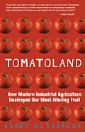 Tomatoland: How Modern Industrial Agriculture Destroyed Our Most Alluring Fruit Cover