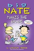 Big Nate Makes the Grade (Big Nate Comic Compilations)