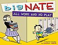Big Nate: All Work and No Play: A Collection of Sundays (Big Nate)