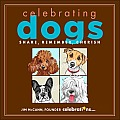 Celebrating Dogs: Share, Remember, Cherish