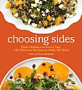 Choosing Sides Classic to Creative Recipes for Completing Every Meal