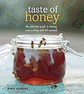 Taste of Honey The Definitive Guide to Tasting & Cooking with 40 Varietals