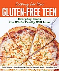 Gluten Free Teen Cookbook Everyday Meals the Whole Family Will Love