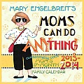 Mary Engelbreit's Moms Can Do Anything! 2013-14 Mom's 17-Month Family Calendar
