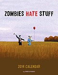 Zombies Hate Stuff 2014 Wall Calendar