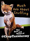 Much Ado about Stuffing The Best & Worst of CrapTaxidermy